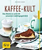 Kaffee-Kult: Das Beste zu und mit unserem...